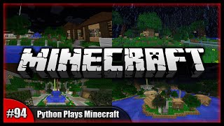 Python Plays Minecraft || Time To Move On (FINALE) || Minecraft Survival PC (15w46a) [#94]