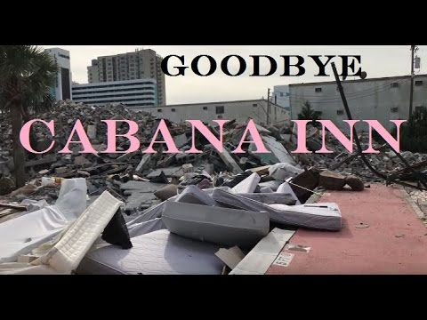 Goodbye Cabana Inn Myrtle Beach Demolition You