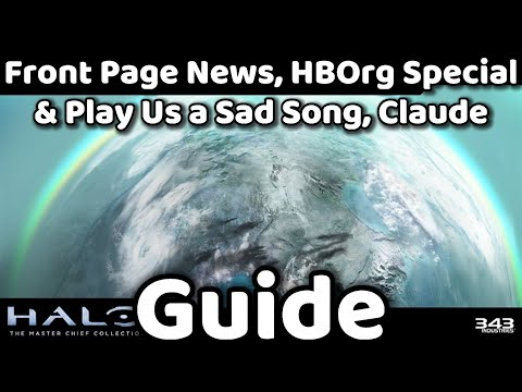 Halo MCC - Front Page News, HBOrg Special & Play Us A Sad Song, Claude - Achievement Guide