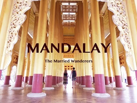 Explore Mandalay | Travel Myanmar