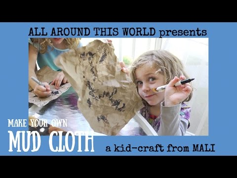 Africa for Kids -- How Make a Malian Mud Cloth -- All Around This World