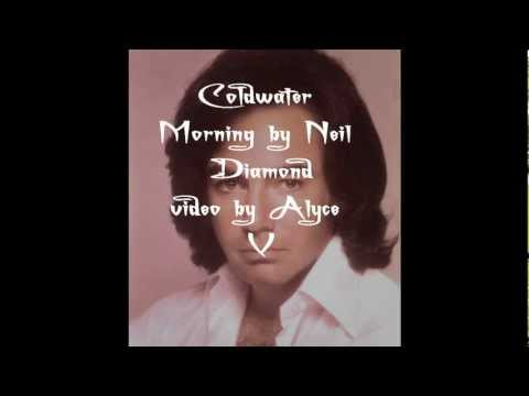 Neil Diamond - Coldwater Morning-1.wmv