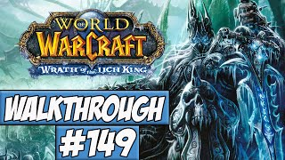 World Of Warcraft: Wrath Of The Lich King Walkthrough Ep.149 w/Angel - Icecrown Citadel!