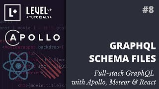 #8 GraphQL Schema Files - Full-stack GraphQL with Apollo, Meteor & React