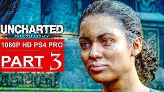 UNCHARTED THE LOST LEGACY Gameplay Walkthrough Part 3 [1080p HD PS4 PRO] - No Commentary