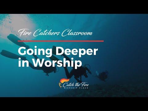 2018-07-21 Fire Catchers Classroom - Going Deeper in Worship