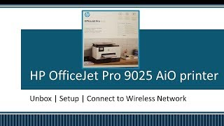 HP OfficeJet Pro 9020   9022   9025   9028 printer :  Unbox, Setup & Connect to 5 GHz network