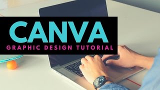 Canva Tutorial: Create Easy and Beautiful Graphics