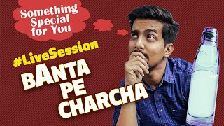 #LiveSession | Banta Pe Charcha Announcement | Part 03 (MUST WATCH)