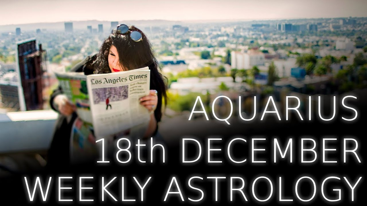 aquarius weekly astrology forecast 17 december 2019 michele knight