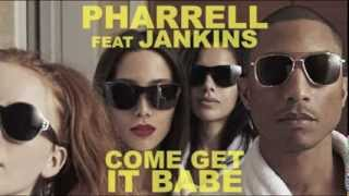 """Pharrell Williams """"Come Get It Babe"""" feat Miley Cyrus & JANKINS"""