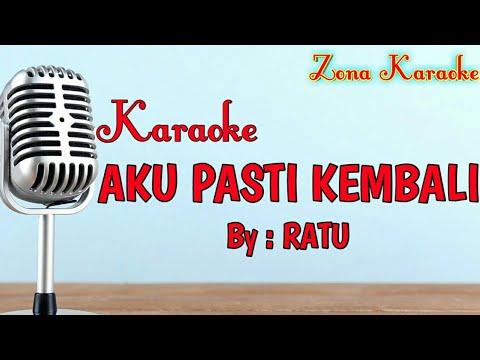 Free download lagu KARAOKE AKU PASTI KEMBALI (RATU) terbaru