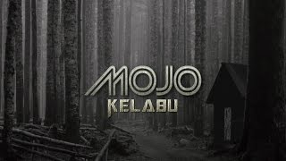 Kelabu - MOJO (Official Lirik Video)