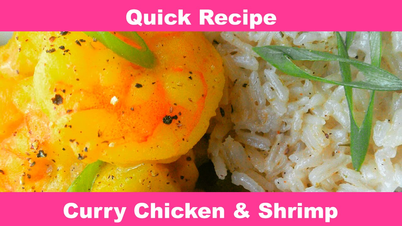 Quick Recipe - Curry Chicken & Shrimp - YouTube