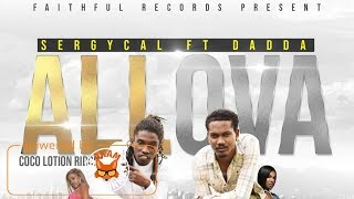 Sergycal Ft. Dadda - All Over [Coco Lotion Riddim] May 2018
