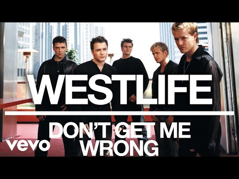 Westlife - Don't Get Me Wrong (Official Audio)