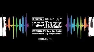 "Emirates Airline Dubai Jazz Festival 2016 ""Highlights"""