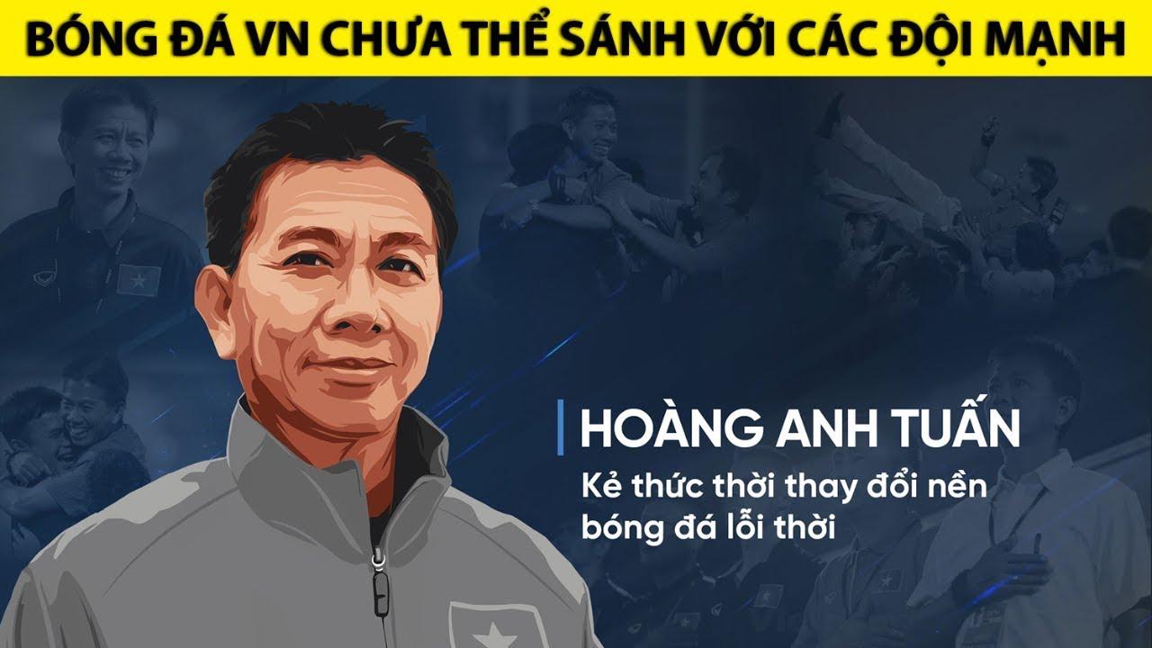 HLV Hoàng Anh Tuấn U19 Việt Nam ►Bóng đá Việt Nam chưa thể sánh với các đội mạnh