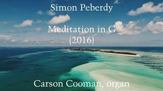 Simon Peberdy — Meditation in G (2016) for organ