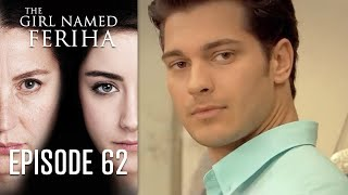 The Girl Named Feriha - 62 Episode