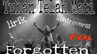 FORGOTTEN - TUHAN TELAH MATI (dengan Lirik lagu)