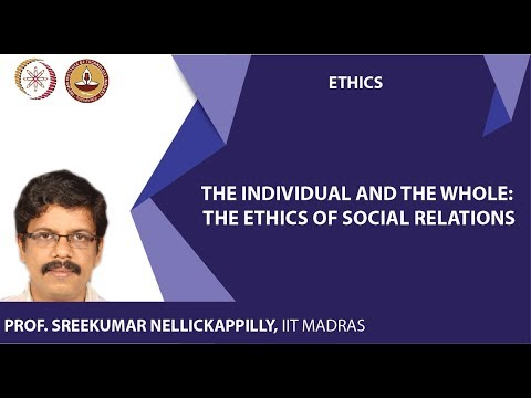 Ethics: Module 4, Lecture 17 by Sreekumar Nellickappilly