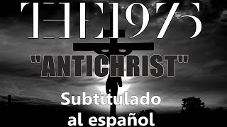 "The 1975: ""Antichrist"" // Traducida al Español"
