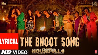 Lyrical: The Bhoot Song | Housefull 4 | Akshay Kumar, Nawazuddin Siddiqui | Mika Singh, Farhad Samji