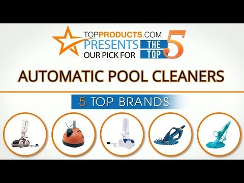 Best Automatic Pool Cleaner Reviews 2017 – How to Choose the Best Automatic Pool Cleaner