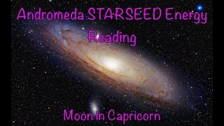 Andromeda STARSEED Collective Energy Reading // Moon in CAPRICORN