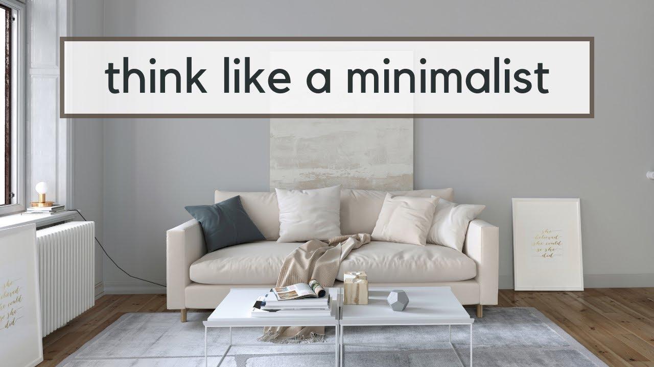 Minimalist Living 101: Think Like a Minimalist