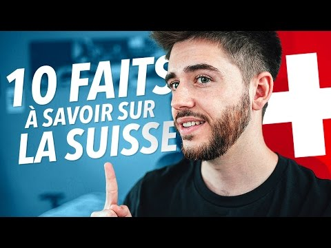 10 faits sur la Suisse