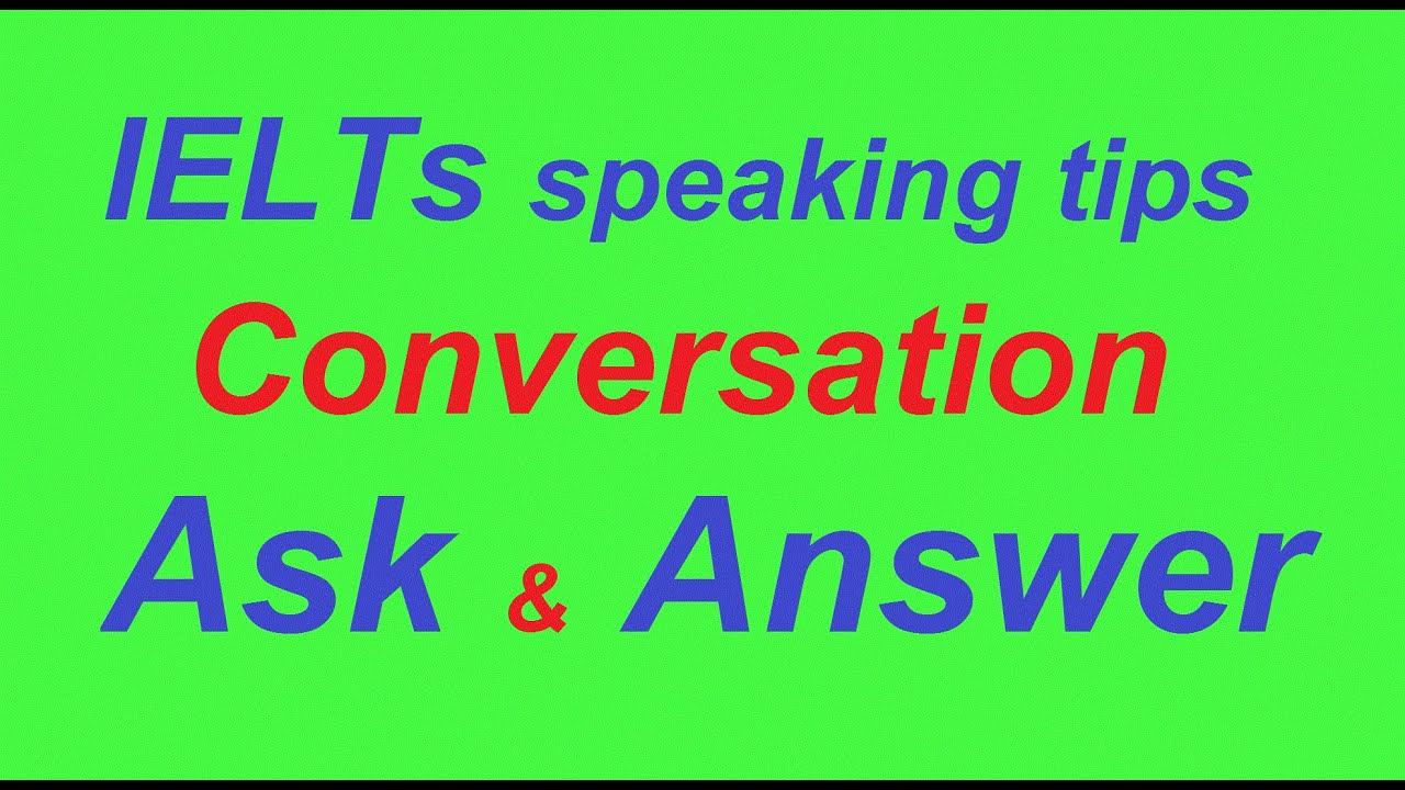 IELTs practice speaking topic | Conversation Interests and ...