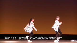 Download 2018.1.28  JAZZFUNK CLASS @OMIYA SONICCITY MP3 song and Music Video