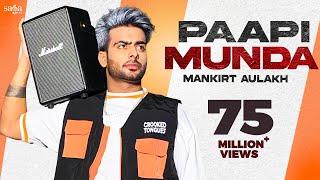 Paapi Munda - Mankirt Aulakh Ft. Gur Sidhu | Kaptaan | Sukh Sanghera | New Punjabi Song 2020