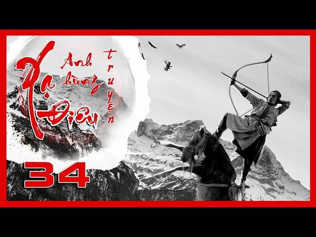 Xạ Điêu Anh Hùng Truyện - Tập 34 | Siêu Phẩm Kiếm Hiệp Kim Dung | Hồ Ca - Lưu Thi Thi | iPhim
