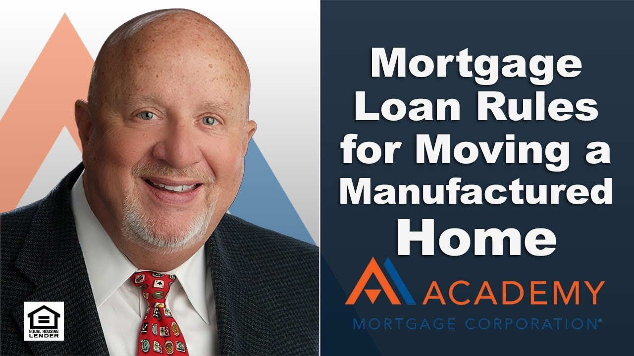 Mortgage Loan Rules for Moving a Manufactured Home