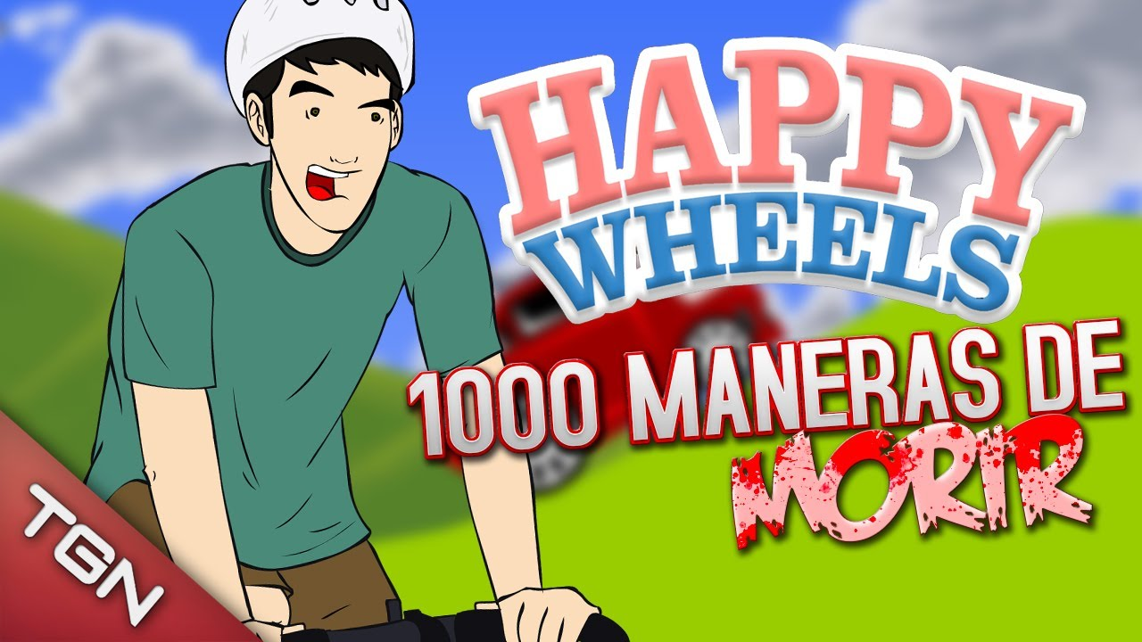 Happy Wheels 1000 Maneras De Morir Youtube