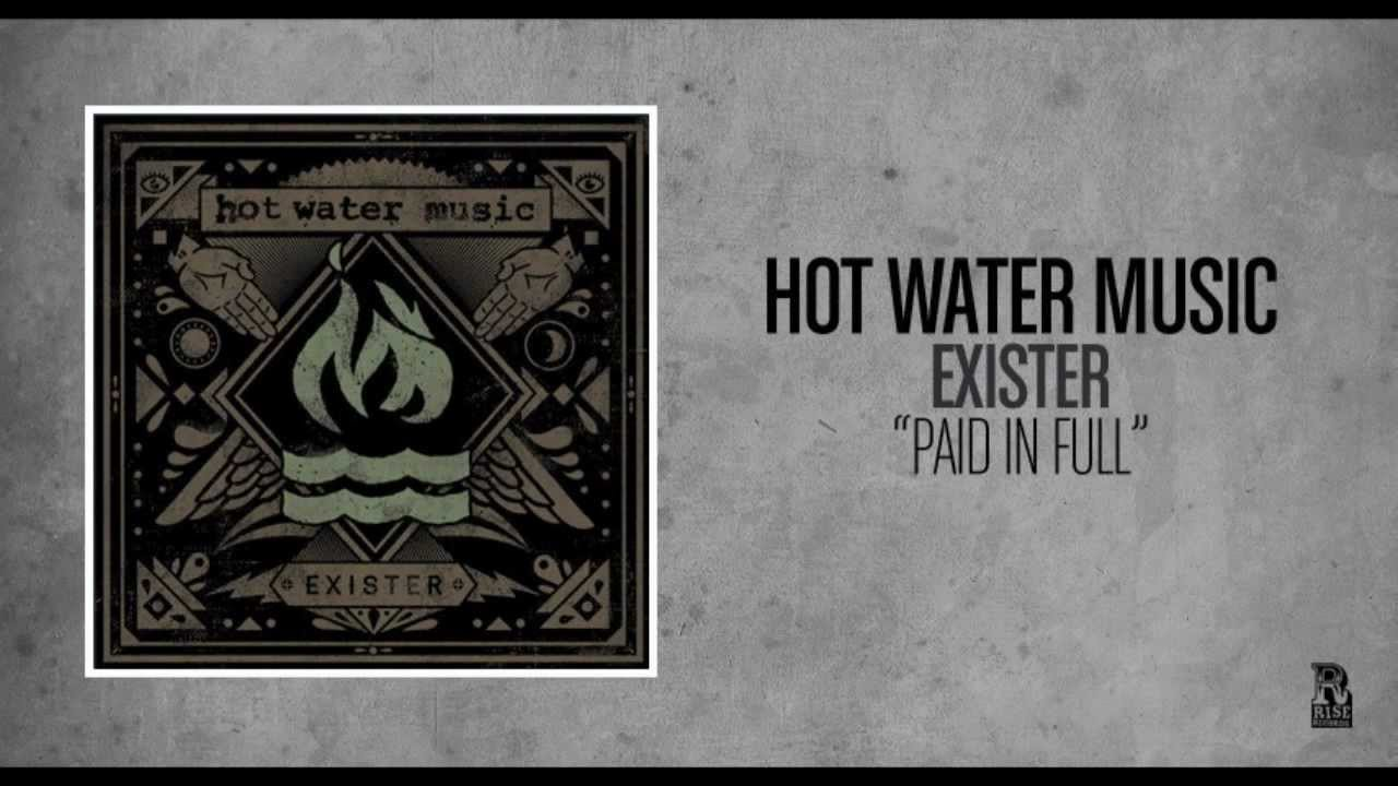 Hot Water Music - Paid In Full