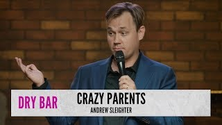 When Your Parents Are Going Crazy. Andrew Sleighter
