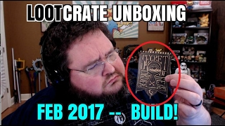 Loot Crate Unboxing - Feb 2017 - BUILD!