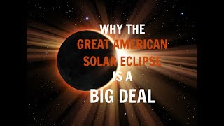 Why The Great American Solar Eclipse Is A Big Deal