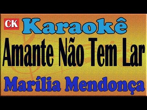 Marília Mendonça - Amante Não Tem Lar Karaokê