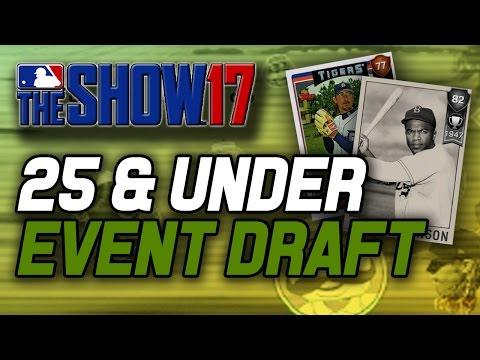 25 & UNDER EVENT DRAFT! - MLB The Show 17 Diamond Dynasty Events