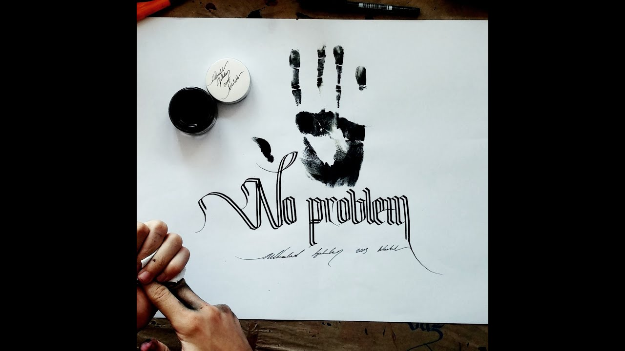 No Problem Calligraphy Youtube