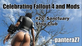 #20: Sanctuary Strip Club/ Celebrating Fallout 4 and Mods
