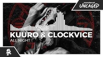 KUURO & Clockvice - All Night [Monstercat Release]