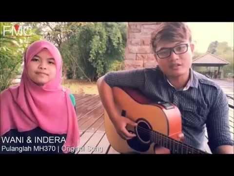 Wani & Indera   Pulanglah MH370 | Original Song