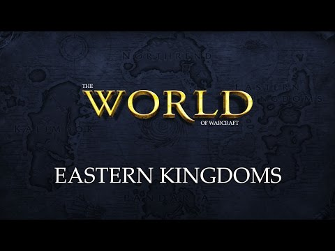 THE WORLD - EASTERN KINGDOMS | WoW