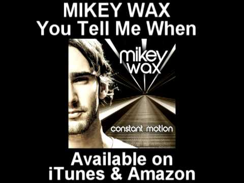 You Tell Me When - Mikey Wax (Album Version - On iTunes)